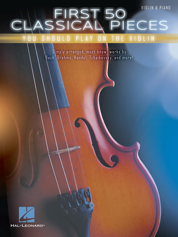 Anthology - First 50 Classical Pieces You Should Play on the Violin - Violin Anthology