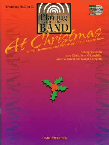 Clark et al., arrs. - Playing With the Band at Christmas (w/CD) - Trombone Solo