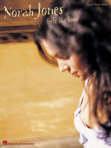Jones - Norah Jones: Feels Like Home - Piano, Vocal, Guitar
