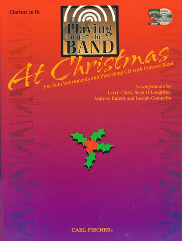 Clark et al, arrs. - Playing With the Band at Christmas (w/CD) - Clarinet Solo