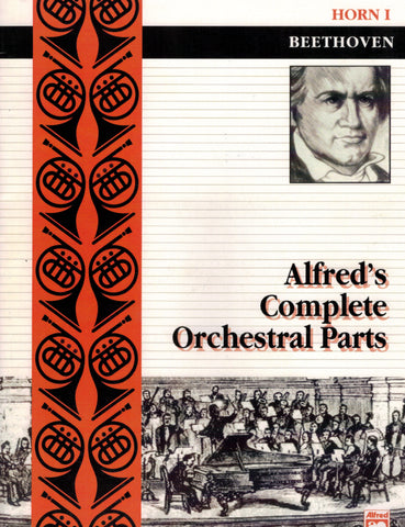 Alfred's Complete Orchestral Parts: Beethoven - First Horn