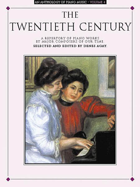 Agay, ed. – An Anthology of Piano Music Volume 4: The Twentieth Century – Piano