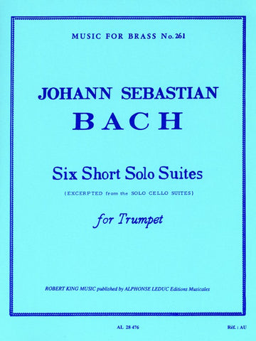 Bach, tr. King - Six Short Solo Suites - Trumpet Solo
