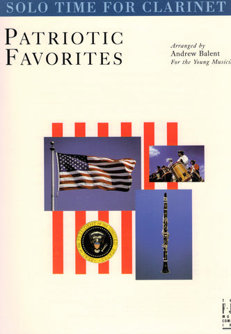 Balent, arr. – Solo Time for Clarinet: Patriotic Favorites – Clarinet
