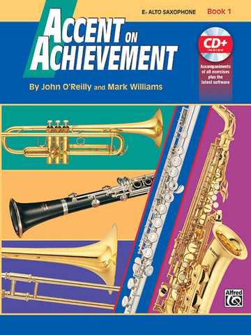 O'Reilly and Williams - Accent on Achievement: Alto Saxophone, Book 1 (w/CD) - Saxophone Method