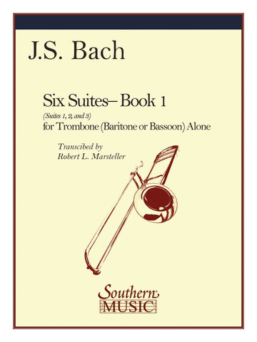 Bach, tr. Marsteller - Six Suites, Book 1 (Nos. 1-3) - Bass Trombone (Bassoon) Solo
