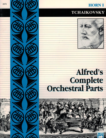 Alfred's Complete Orchestral Parts: Tchaikovsky - First Horn