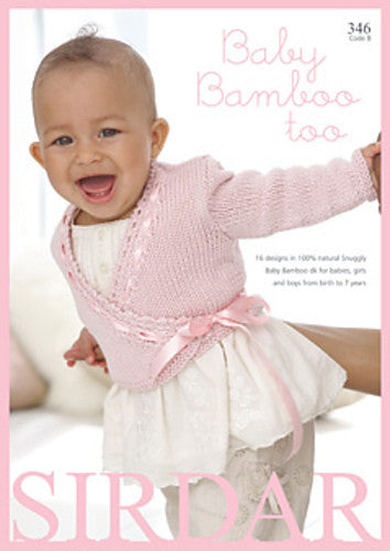 Sirdar Knitting Pattern Book 346 - Baby Bamboo Too