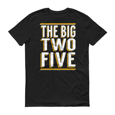 The BIG Two Five Birthday T-Shirts