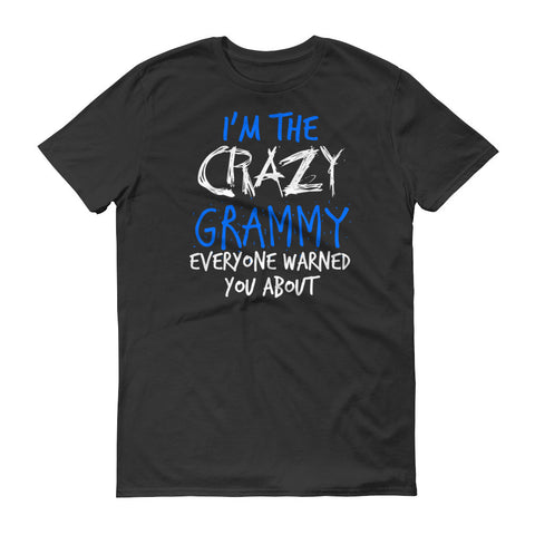 I'm the Crazy Grammy Everyone Warned you About T-Shirt