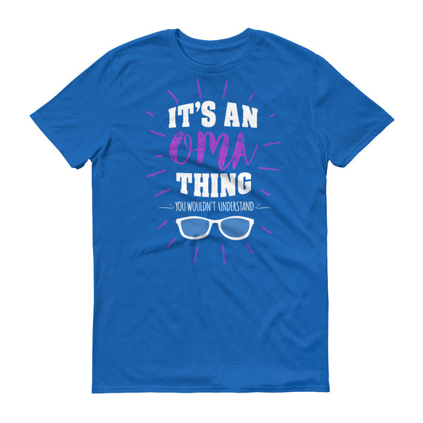 It's an Oma Thing You Wouldn't Understand T-Shirt