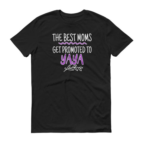 Best Moms Get Promoted to Yaya T-Shirt
