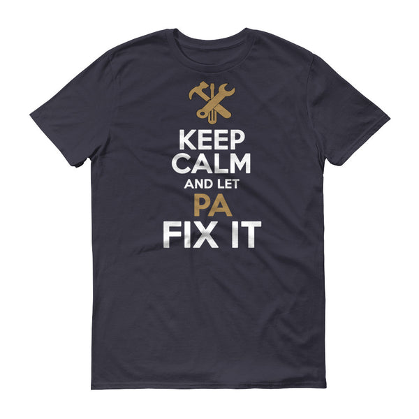 Keep Calm and Let Pa Fix it T Shirt