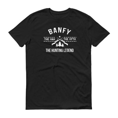 Banfy - The Man, the Myth, the Hunting Legend T-Shirt