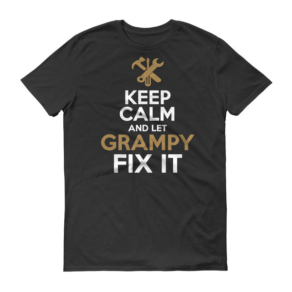 Keep Calm and Let Grampy Fix it T Shirt