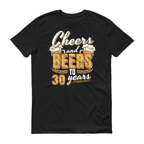 Cheers and Beers to 30 Years 30th Birthday T-Shirt
