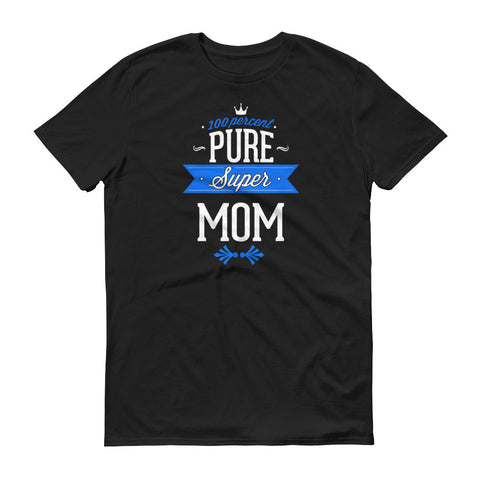 100% Pure Super Mom T-Shirt