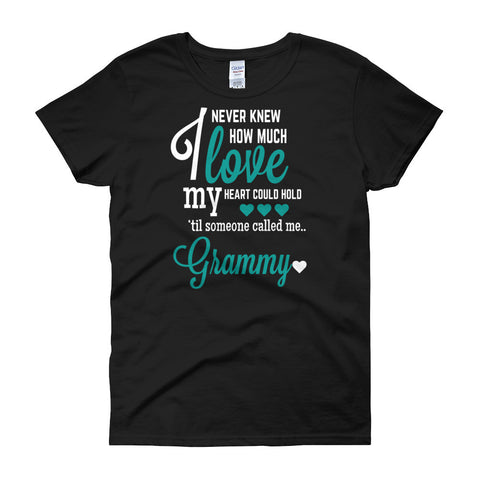 I Never Knew How Much Love My Heart Could Hold 'Til Someone Called me Granny Women's Fit T-Shirt