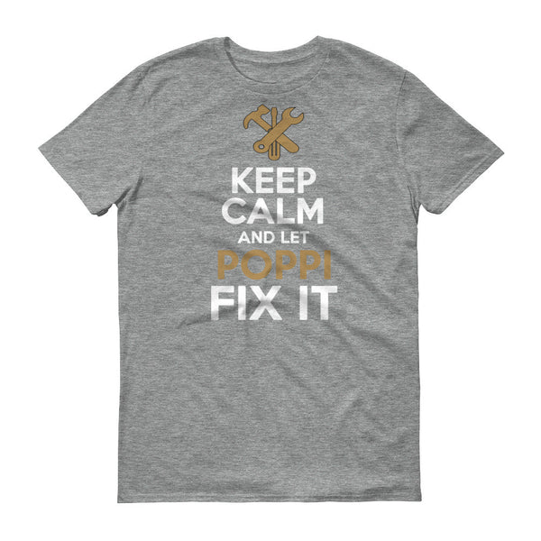 Keep Calm and Let Poppi Fix it T Shirt