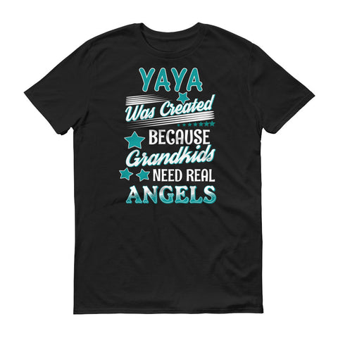 Yaya Was Created Because Grandkids Need Real Angels T-Shirt
