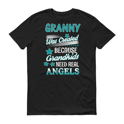 Granny Was Created Because Grandkids Need Real Angels T-Shirt