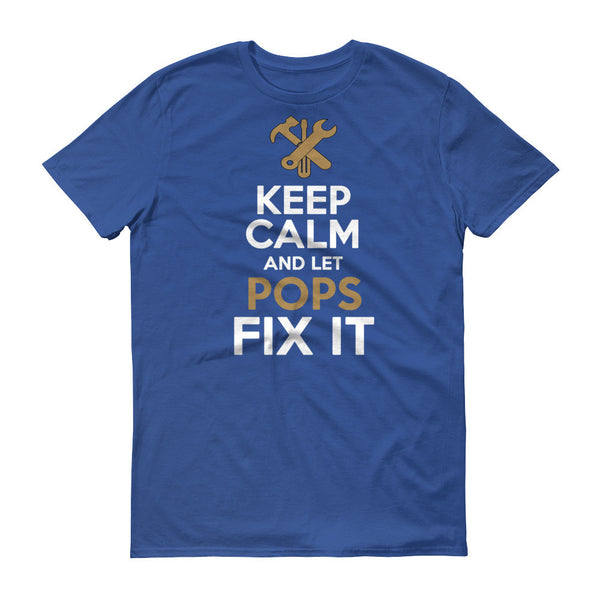 Keep Calm and Let Pops Fix it T Shirt