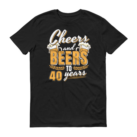 Cheers and Beers to 40 Years 40th Birthday T-Shirt