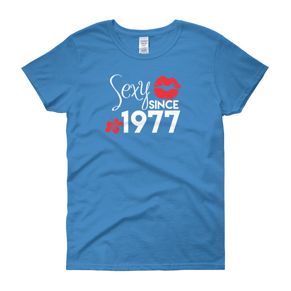 Woman-s Fit Sexy Since 1977 Birthday Shirt
