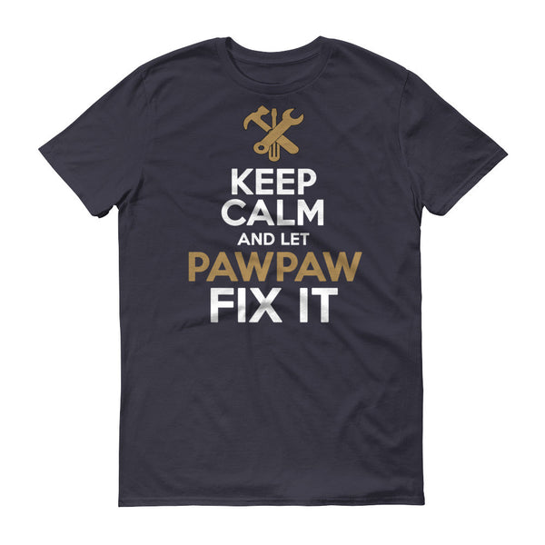 Keep Calm and Let PawPawFix it T Shirt