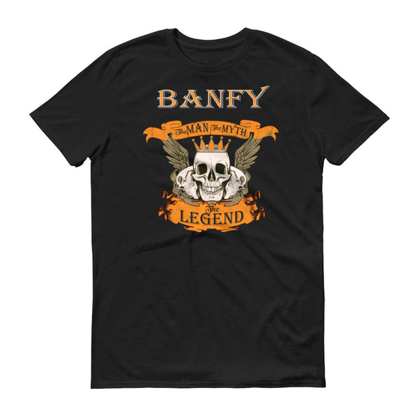 Banfy The Man the Myth the Legend Skull T-Shirt