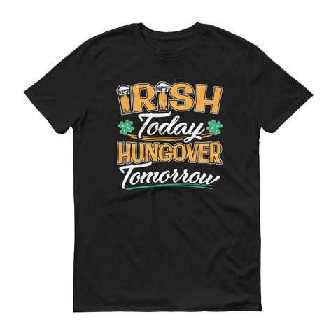 Irish Today Hungover Tomorrow TShirt