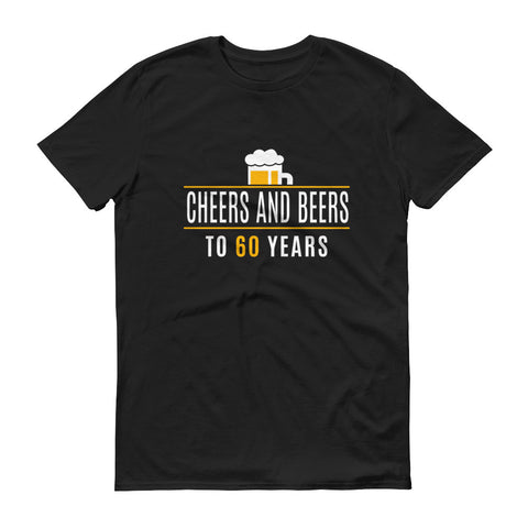 Cheers and Beers to 60 Years Birthday T-Shirts