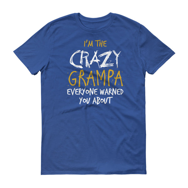 I'm the Crazy Grampa Everyone Warned you About T-Shirt