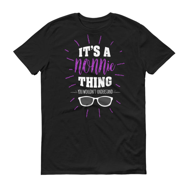 It's a Nonnie Thing You Wouldn't Understand T-Shirt