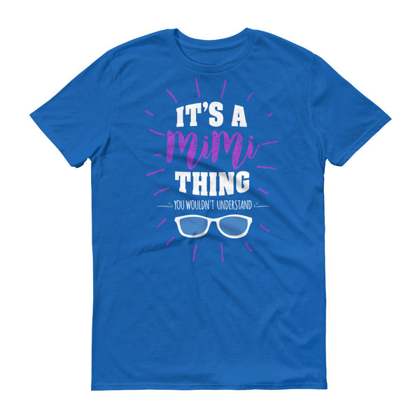 It's a Mimi Thing You Wouldn't Understand T-Shirt