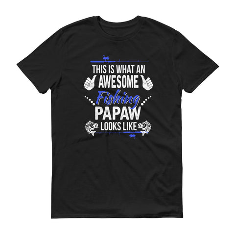 This is what an awesome fishing papaw looks like shirt
