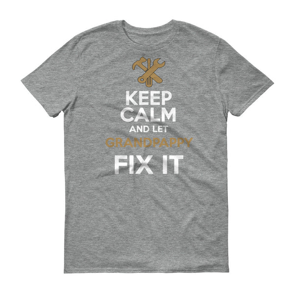 Keep Calm and Let Grandpappy Fix it T Shirt