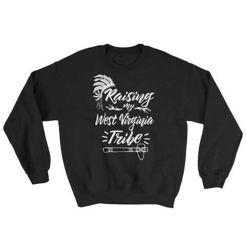 Raising my West Virginia Tribe - State Pride Sweatshirt