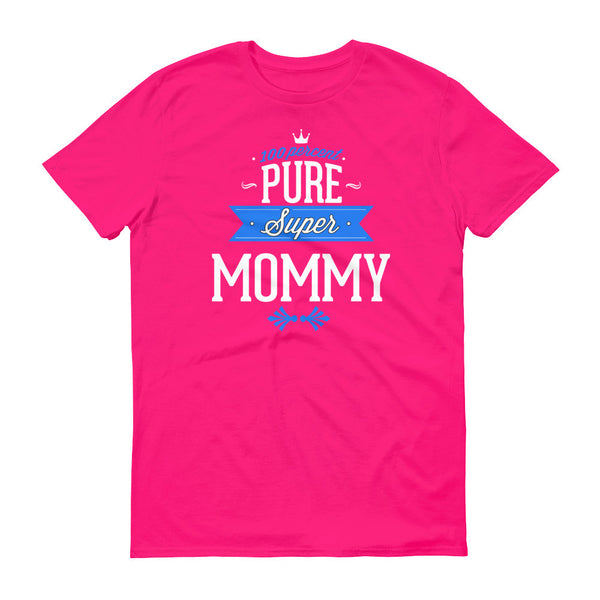 100% Pure Super Mommy T-Shirt