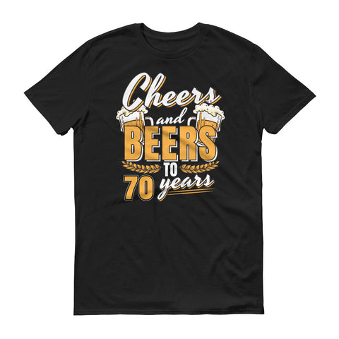 Cheers and Beers to 70 Years 70th Birthday T-Shirt