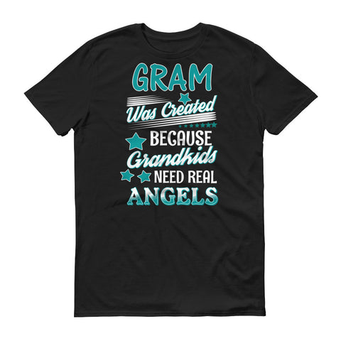 Gram Was Created Because Grandkids Need Real Angels T-Shirt