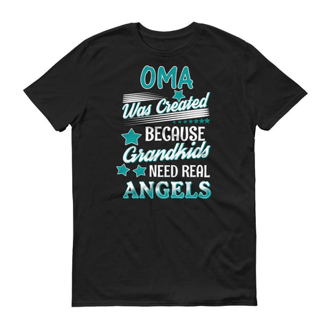 Oma Was Created Because Grandkids Need Real Angels T-Shirt