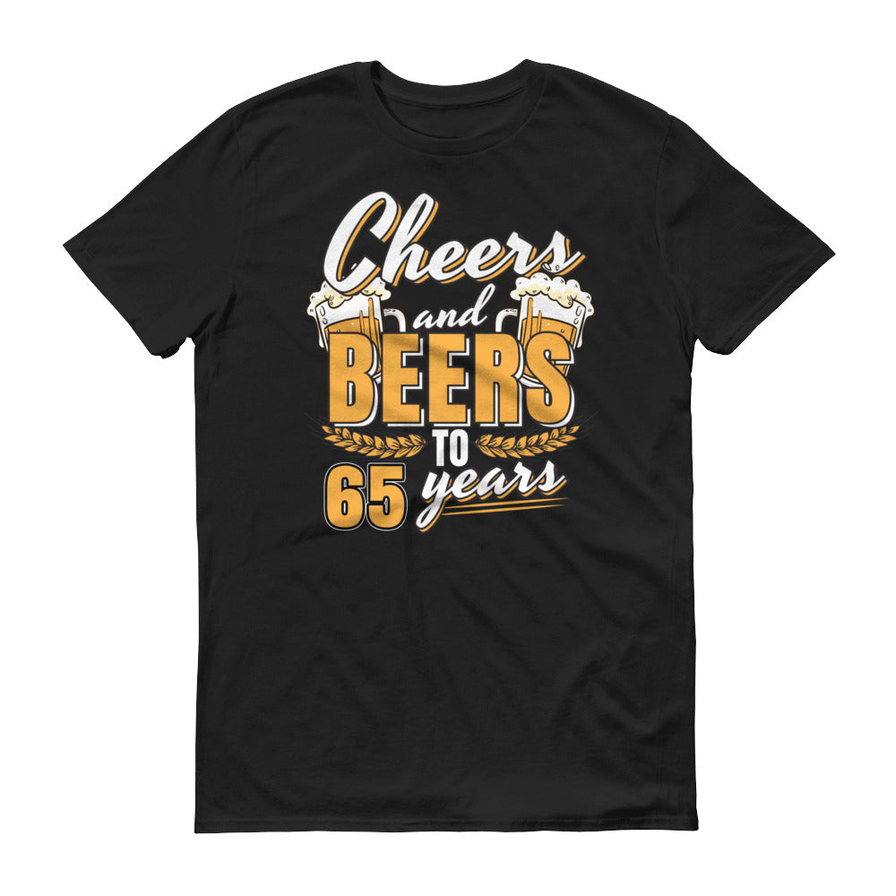 Cheers And Beers To 65 Years 65th Birthday T Shirt Wow Teez