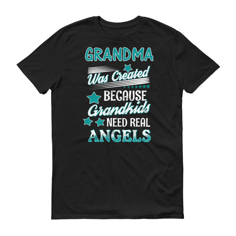 Grandma Was Created Because Grandkids Need Real Angels T-Shirt
