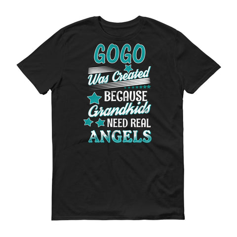 Gogo Was Created Because Grandkids Need Real Angels T-Shirt