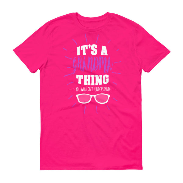It's a Grandma Thing You Wouldn't Understand T-Shirt