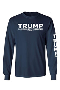 Unisex Trump Make America Even Greater 2020 Long Sleeve Shirt