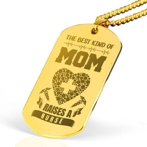 18k Gold Plated Best Kind of Mom Raises a Nurse Engraved Dog Tag Necklace
