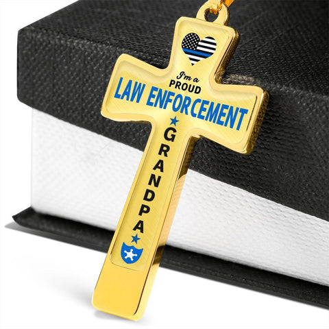 I'm a Proud Law Enforcement - Police Grandpa Cross