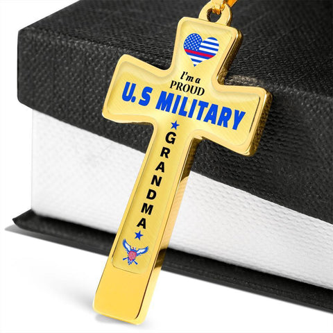 I'm a Proud U.S Military - Military Grandma Cross
